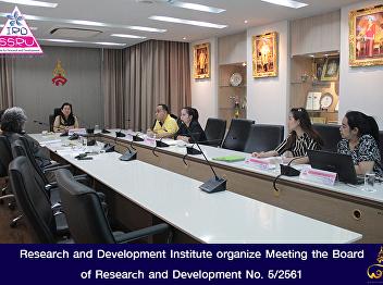 Research and Development Institute organize Meeting the Board of Research and Development No. 5/2561