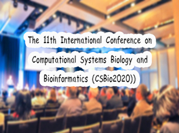 The 11th International Conference on Computational Systems Biology and Bioinformatics (CSBio2020))
