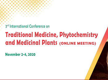 3rd International Conference on Traditional Medicine, Phytochemistry and Medicinal Plants TMedPM-2020