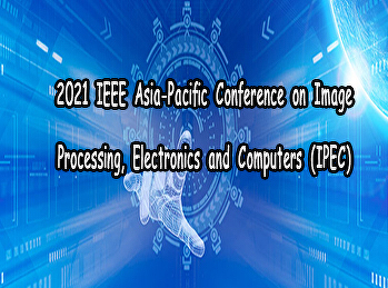 2021 IEEE Asia-Pacific Conference on Image Processing, Electronics and Computers (IPEC)