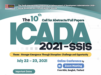 The Tenth International Conference on Advancement of Development Administration 2021—Social Sciences and Interdisciplinary Studies (the 10th ICADA 2021—SSIS) (the 10th ICADA 2021—SSIS)