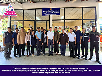 The Institute of Research and Development, Suan Sunandha Rajabhat University, and Ms.  Rapatsawee Tiamtannaporn, the President of Bang Wua Village Enterprise, and Local People Organized the Opening Ceremony of Processed Product Learning Center in Bang Wua